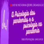 A Psicologia das Pandemias e a Psicologia na Pandemia – Live