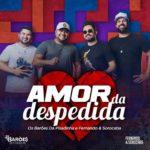 Fernando e Sorocaba e Barões da Pisadinha lançam a parceria 'Amor da Despedida'