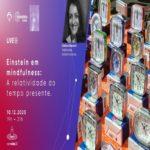 Einstein em mindfulness: A relatividade do tempo presente. – Evento Online