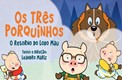 Os Tres Porquinhos e o Retorno do Lobo Mau